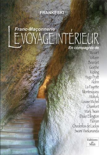 9782953138313: Franc-Ma�onnerie, le Voyage Interieur