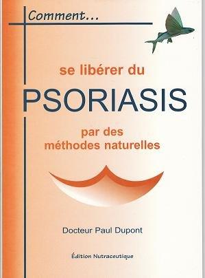 9782953154504: comment se libérer du psoriasis par des méthodes naturelles