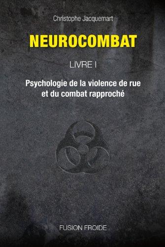 9782953173901: Neurocombat Livre 1 - Psychologie de la violence de rue et du combat rapproché
