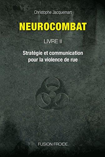 9782953173918: Neurocombat Livre 2 - Stratégie et communication pour la violence de rue