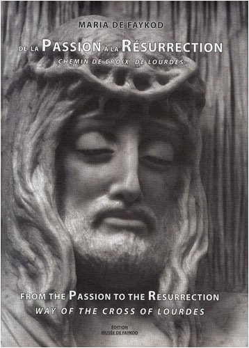 9782953174953: De la Passion a la Resurrection, chemin de croix de Lourdes (French Edition)
