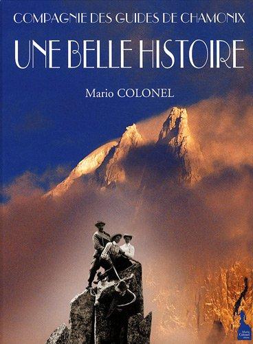 9782953190083: Une belle histoire : Compagnie des guides de Chamonix
