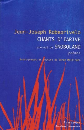 Chants d'Iarive précédé de Snoboland: Jean-Joseph Rabearivelo