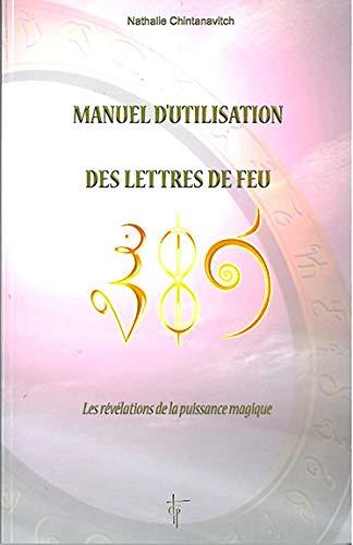 9782953231816: Manuel d'utilisation des lettres de feu (French Edition)