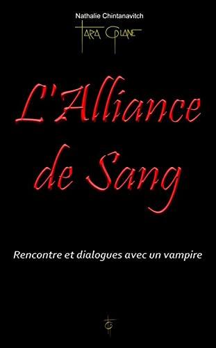 9782953231854: L'alliance de sang : rencontre et dialogues avec un Vampire