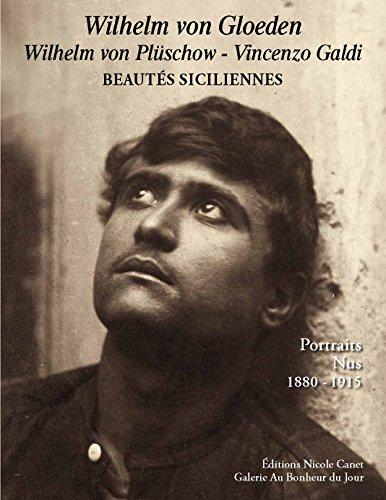 Beautés siciliennes . Wilhelm von GLOEDEN, Wilhelm von PLÜSCHOW - Vincenzo GALDI - ...
