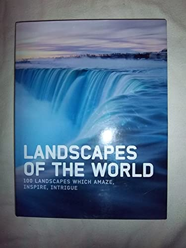 Landscapes of the World: 100 Landscapes which: Sophie Thoreau
