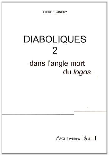 9782953249521: Diaboliques : Tome 2, Dans l'angle mort du Logos