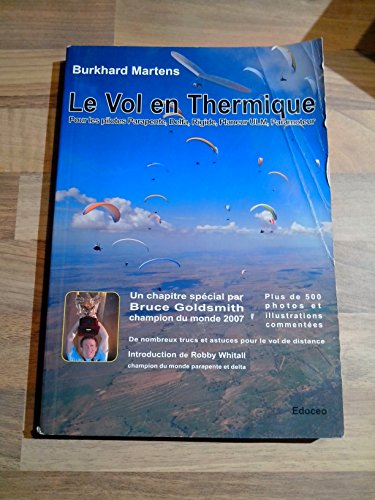 9782953260809: Le vol en thermique (pour les pilotes Parapente, Delta, Rigide, Planeur ULM, Paramoteur)