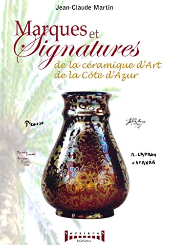 9782953317701: Marques et signatures de la C�ramique d'art de la C�te d'Azur