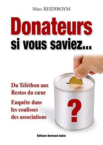 9782953319613: Donateurs, si vous saviez...