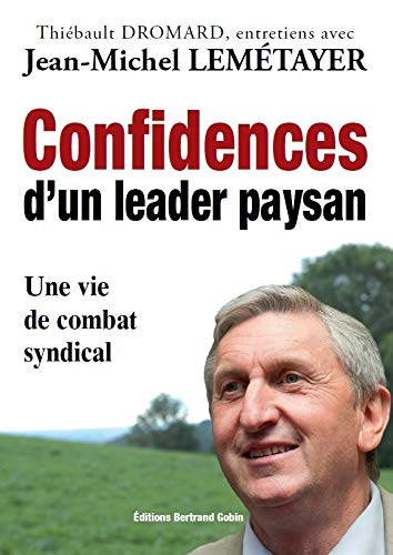 9782953319637: Confidences d'un leader paysan - entretiens avec Jean-Michel Lemetayer