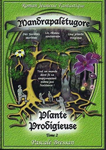 9782953326215: Mandrapaletugore Plante Prodigieuse Tome 2