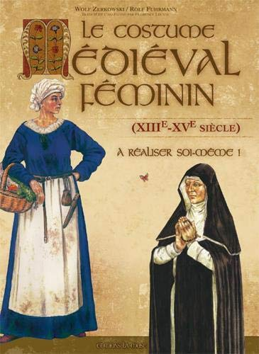 9782953333596: Le Costume Médiéval Féminin