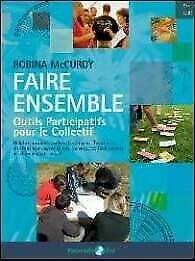 9782953344868: Faire ensemble : outils participatifs pour les collectifs