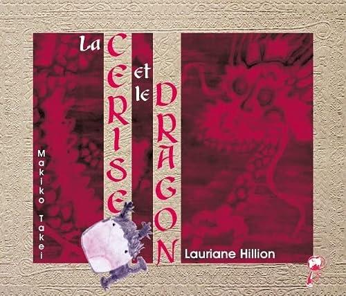 La Cerise et le Dragon [Paperback] [Dec: Lauriane Hillion