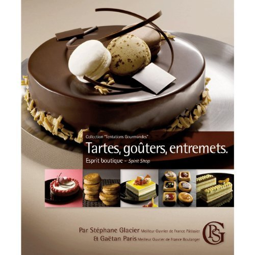 9782953359817: Tartes, Gouters, Entremets by Stephan Glacier