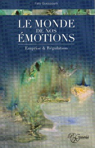 9782953365504: Le monde de nos émotions