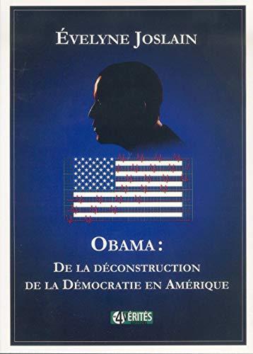 9782953366334: Obama : de la déconstruction de la démocratie en Amérique