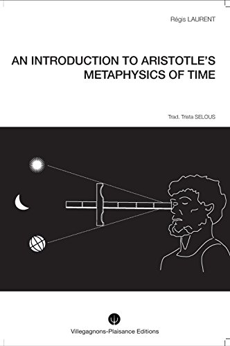 9782953384611: AN INTRODUCTION TO ARISTOTLE S METAPHYSICS OF TIME. Historical research into the mythological and astronomical conceptions that preceded Aristotle s philosophy.