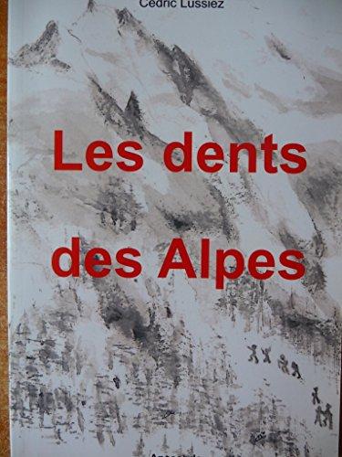 9782953384901: Les Dents Des Alpes