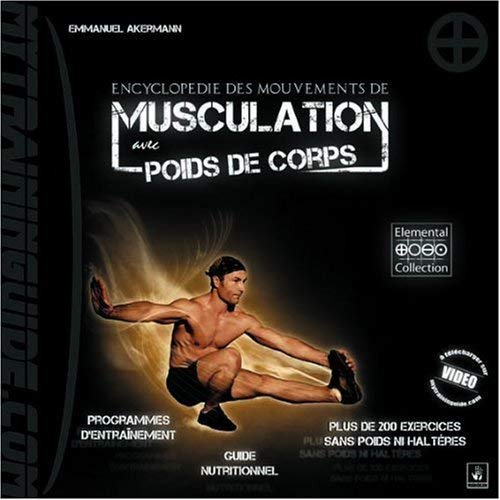 9782953385304: Encyclopédie des mouvements de musculation avec poids de corps