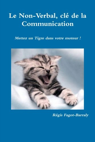 9782953387322: Le Non-Verbal, cl� de la Communication