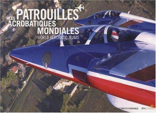 9782953403305: Les patrouilles acrobatiques mondiales - World Aerobatic Teams