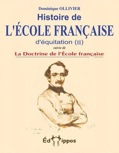 9782953407716: Histoire de l'École française d'équitation (tome 2)