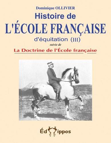 9782953407723: Histoire de l'École française d'équitation (tome 3) suivie de la doctrine de l'Ecole française Tome 3