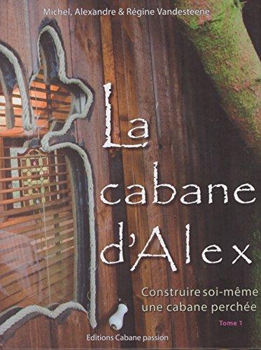 9782953417807: La Cabane d'Alex