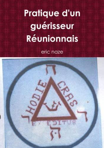 9782953422306: Pratique d'un guérisseur Réunionnais (French Edition)