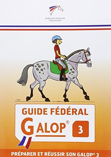 9782953450255: Guide fédéral Galop 3 : Préparer et réussir son Galop 3