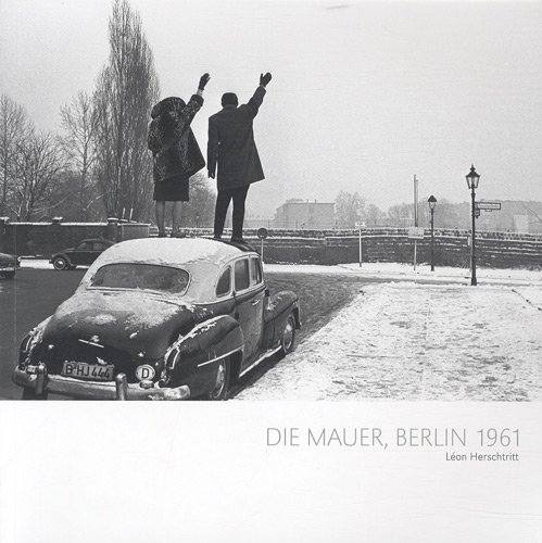 9782953452204: Die Mauer, Berlin 1961 : Le Mur ; The Wall