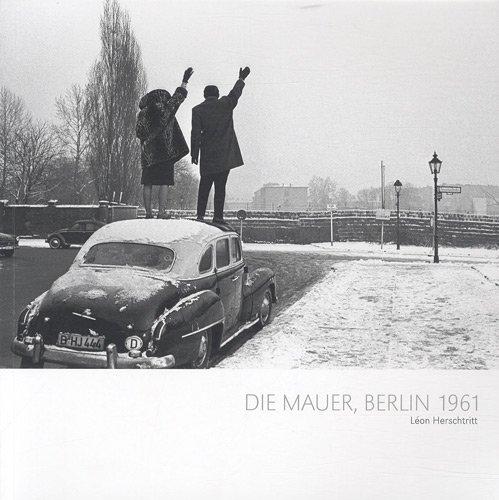 9782953452204: Die Mauer, Berlin 1961