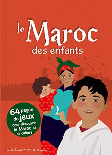 9782953465501: Le Maroc des enfants : 64 pages de jeux pour découvrir le Maroc et sa culture...