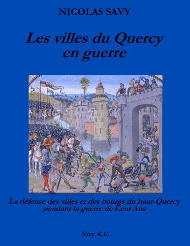 9782953495201: Les villes du Quercy en guerre: La défense des villes et des bourgs du Haut-Quercy pendant la guerre de Cent Ans