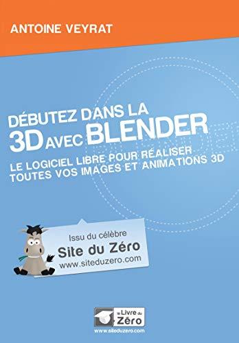 9782953527896: Débutez dans la 3D avec Blender