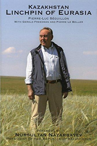 Kazakhstan Linchpin of Eurasia: Pierre-Luc Seguillon &