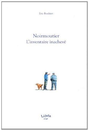 9782953548327: Noirmoutier : L'inventaire inachevé
