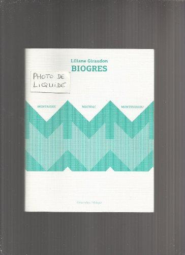 Biogres, Montaigne, Mauriac, Montesquieu: Liliane Giraudon