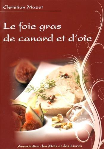 9782953556506: Foie gras de canard et d'oie (Le)