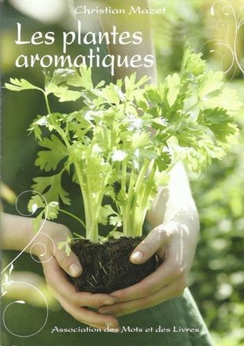 PLANTES AROMATIQUES -LES-: MAZET CHRISTIAN