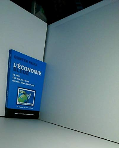 9782953560251: L'économie bleue : 10 ans, 100 innovations, 100 millions d'emplois
