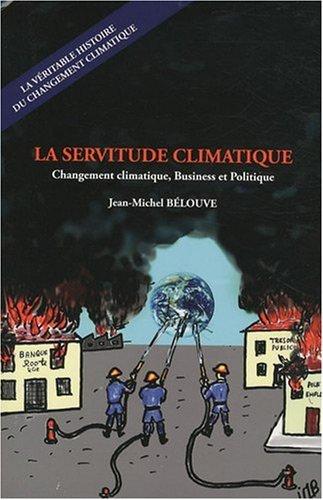 9782953563207: La servitude climatique : Changement climatique, business et politique