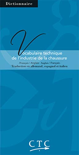 9782953566512: Technical Vocabulary of the Footwear Industry in English French German Italian and Spanish (French and English Edition)