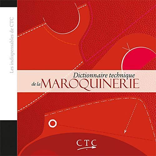 9782953566543: Les indispensables du CTC : Dictionnaire technique de la maroquinerie