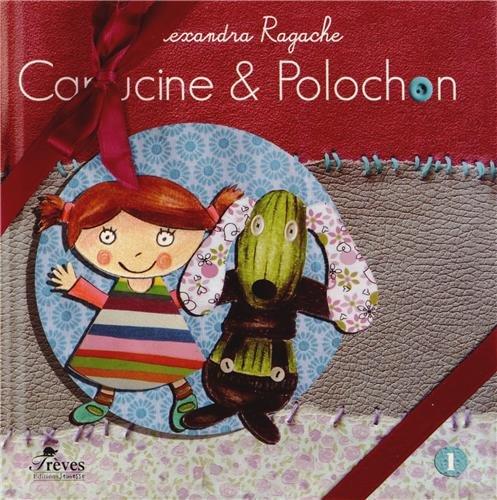9782953582659: Capucine et Polochon, Intégrale 3 volumes : Capucine & Polochon ; Capucine & Polochon aident le vieil arbre ; Capucine & Polochon font tomber la pluie
