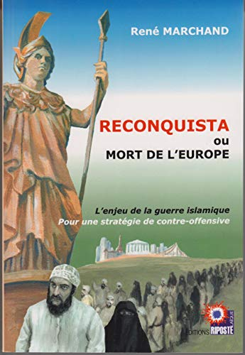 9782953604245: Reconquista ou mort de l'Europe : L'enjeu de la guerre islamique