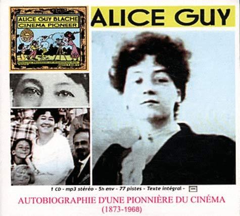 9782953614350: Autobiographie d'une pionniere du cinema (1873-1968) - alice guy -